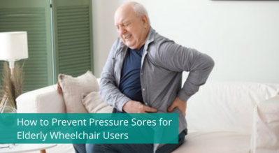 How to Prevent Pressure Sores for Elderly Wheelchair Users